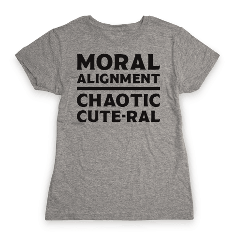 Moral Alignment Chaotic Cute-ral Womens T-Shirt