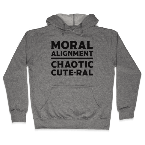 Moral Alignment Chaotic Cute-ral Hooded Sweatshirt