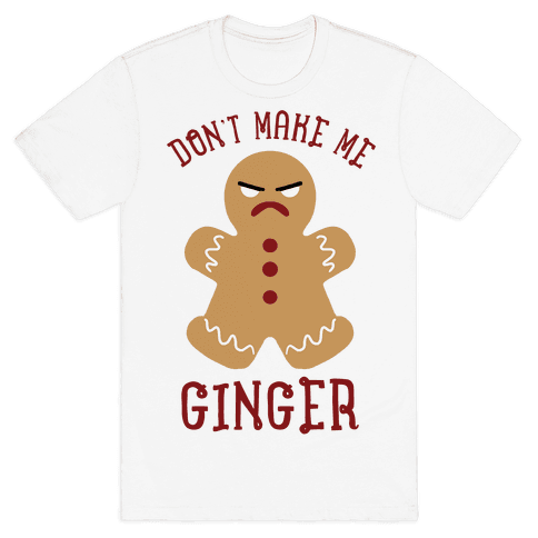 Don't Make Me Ginger Mens T-Shirt