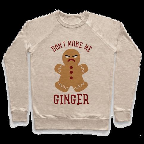 Don't Make Me Ginger Pullover