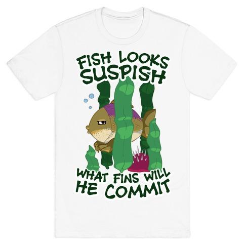 Fish Looks Suspish What Fins Will He Commit T-Shirt