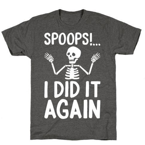 Spoops!...I Did It Again T-Shirt