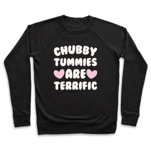 Chubby Tummies Are Terrific White Print Pullover