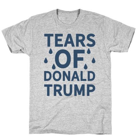 Tears of Donald Trump Mens T-Shirt