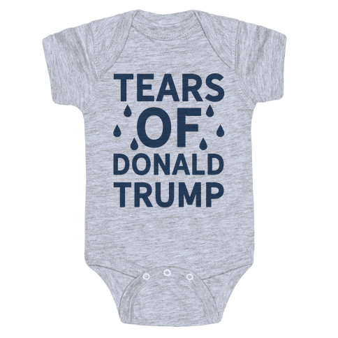 Tears of Donald Trump Baby Onesy
