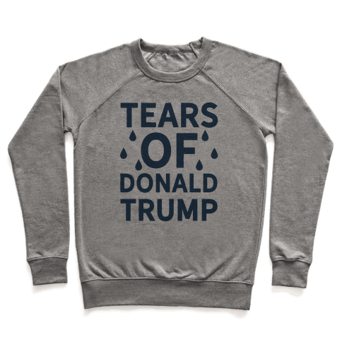 Tears of Donald Trump Pullover