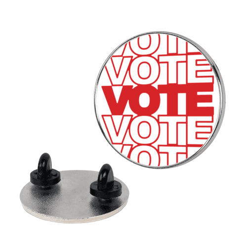 Vote Vote Vote pin