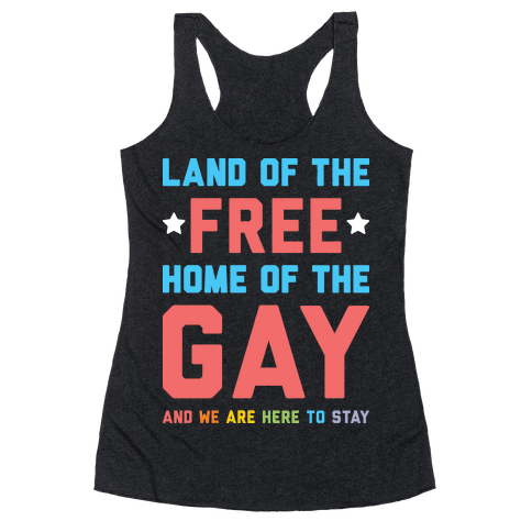 Land Of The Free Home Of The Gay