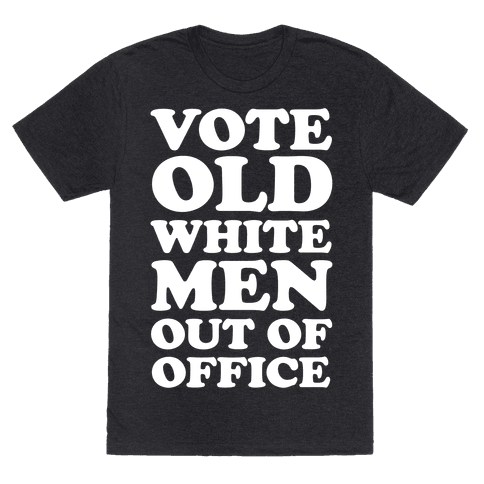 Vote Old White Men Out Of Office Mens T-Shirt