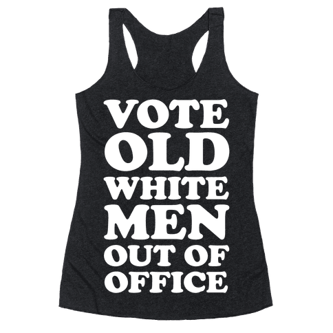 Vote Old White Men Out Of Office Racerback Tank Top