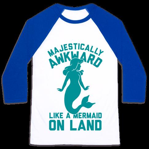 Majestically Awkward Like A Mermaid On Land Baseball Tee