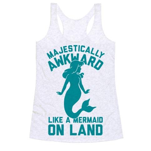 Majestically Awkward Like A Mermaid On Land Racerback Tank Top