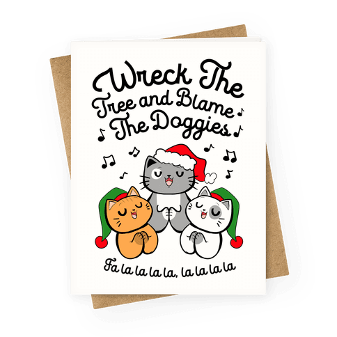 Wreck the Tree and Blame The Doggies Greeting Card
