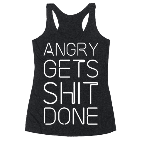 Angry Gets Shit Done Racerback Tank Top