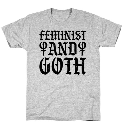 Feminist And Goth T-Shirt