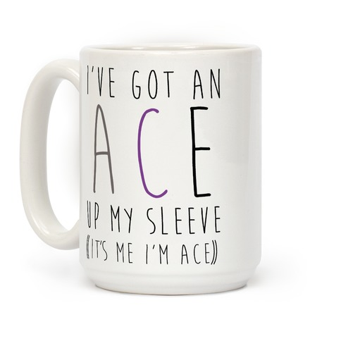 I've Got An Ace Up My Sleeve Coffee Mug