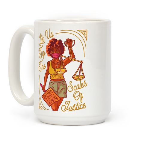Let Us Tip The Scales of Justice Themis Coffee Mug