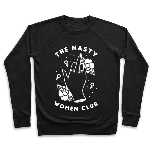 The Nasty Women Club Pullover
