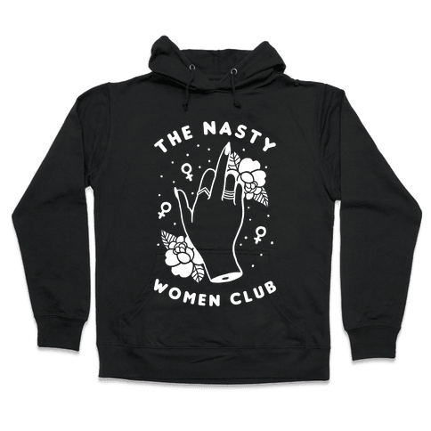 The Nasty Women Club Hooded Sweatshirt