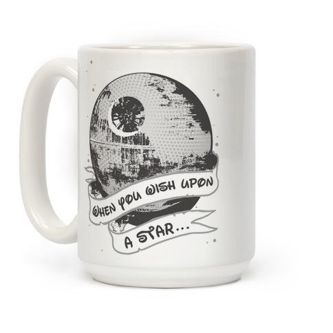 When You Wish Upon A Death Star Coffee Mug