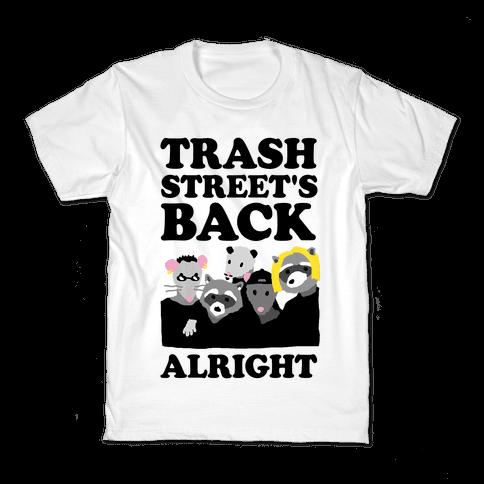 Trash Street's Back Alright Kids T-Shirt