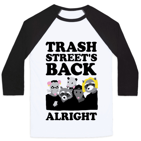Trash Street's Back Alright Baseball Tee