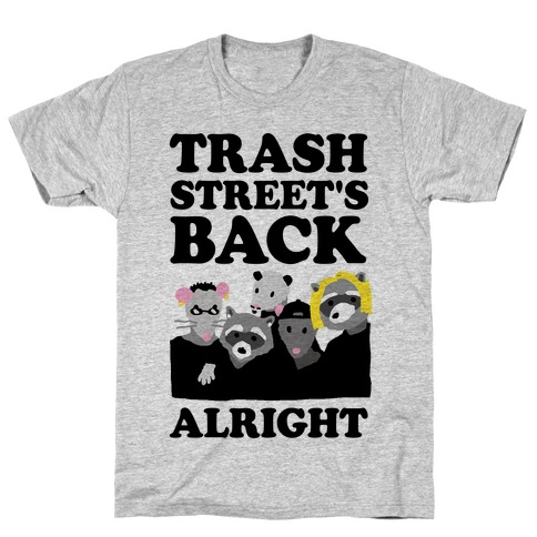 Trash Street's Back Alright T-Shirt