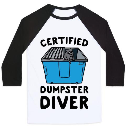 Certified Dumpster Diver Baseball Tee