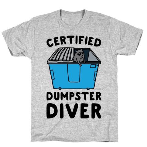 Certified Dumpster Diver T-Shirt