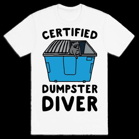 Certified Dumpster Diver Mens T-Shirt