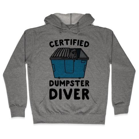 Certified Dumpster Diver Hooded Sweatshirt