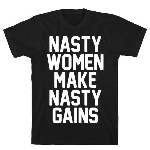 Nasty Women Makes Nasty Gains T-Shirt