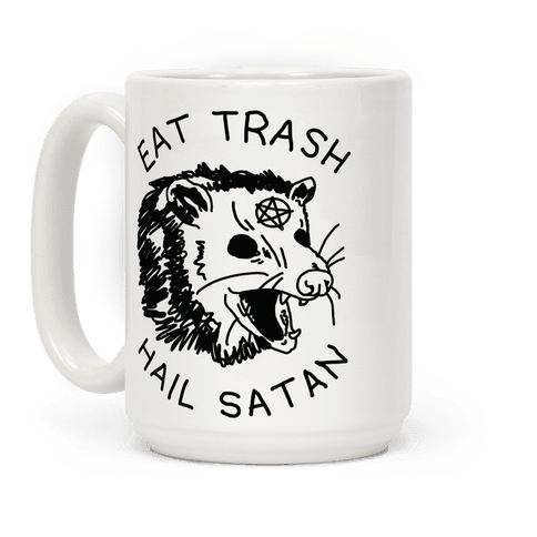 Eat Trash Hail Satan Possum Coffee Mug