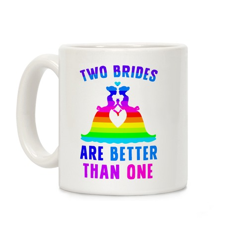 Two Brides Are Better Than One Coffee Mug