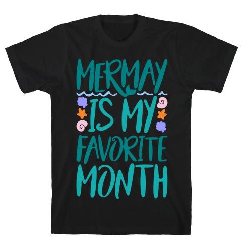 Mermay Is My Favorite Month White Print T-Shirt