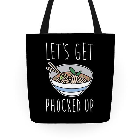 Let's Get Phocked Up Tote