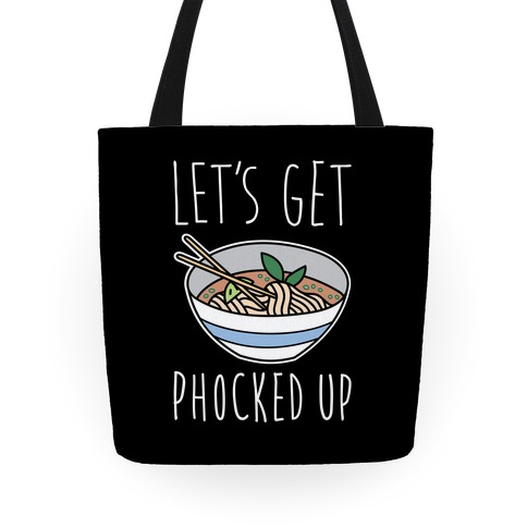 Let's Get Phocked Up Tote