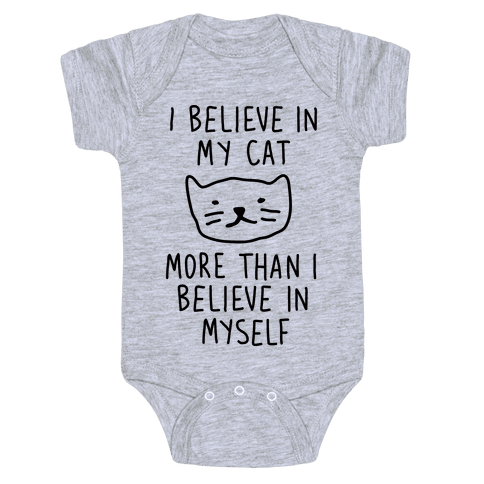 I Believe In My Cat More Than I Believe In Myself Baby Onesy
