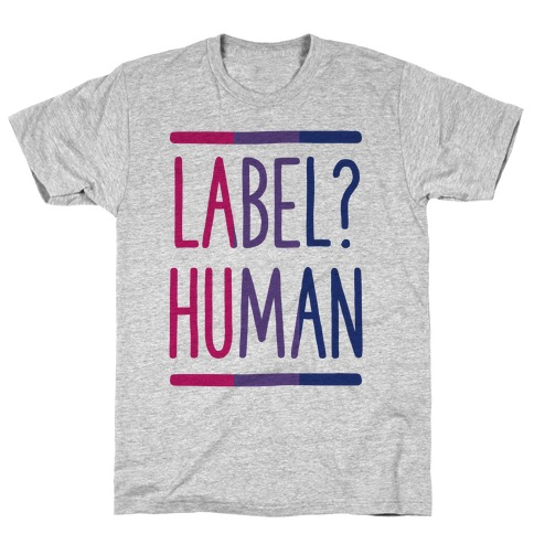 Label? Human Bisexual Pride T-Shirt