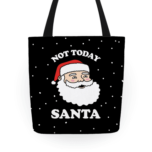 Not Today Santa Tote