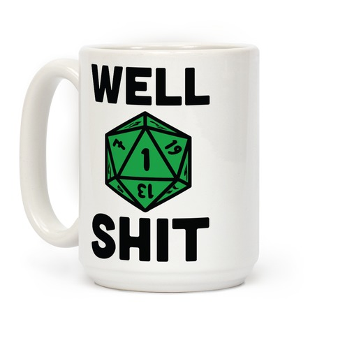 Well Shit Crit Fail Coffee Mug
