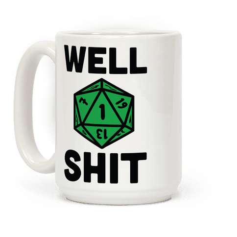 Well Shit Crit Fail Coffee Mug