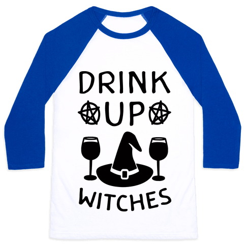 Drink Up Witches Baseball Tee
