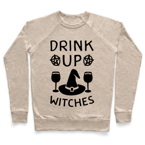 Drink Up Witches Pullover