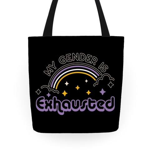 My Gender Is Exhausted Tote