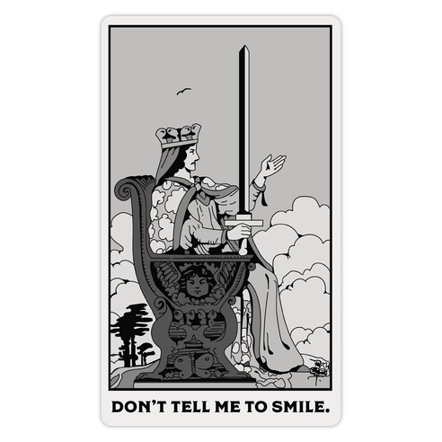 Don't Tell Me To Smile (Queen Of Swords Tarot) Die Cut Sticker