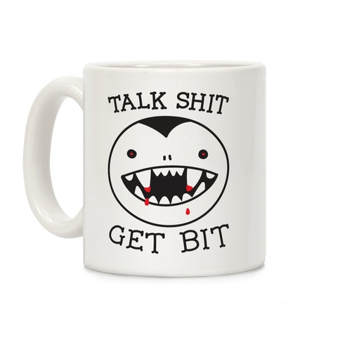 Talk Shit Get Bit Coffee Mug