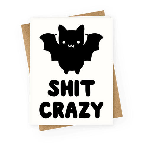 Bat Shit Crazy Greeting Card