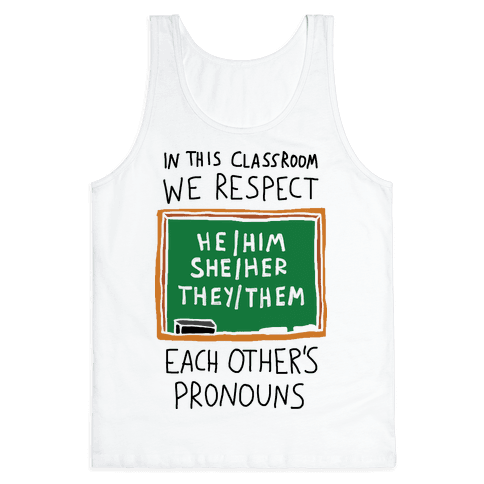 In This Classroom We Respect Each Other's Pronouns Tank Top