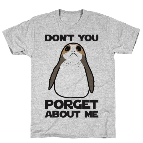 Don't You Porget About Me T-Shirt